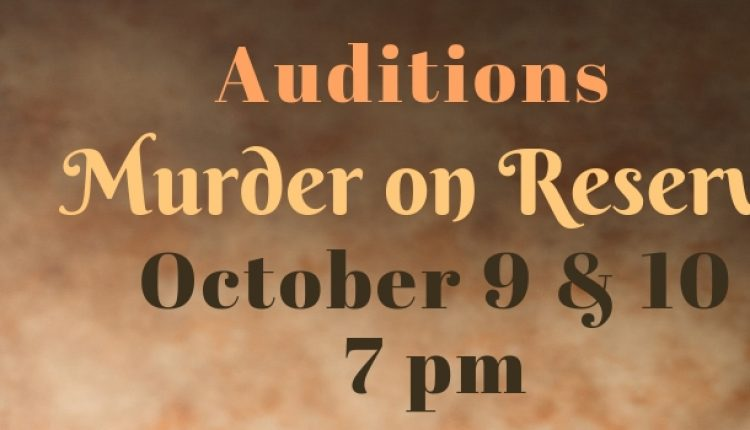 Murder on Reserve Audition Notice